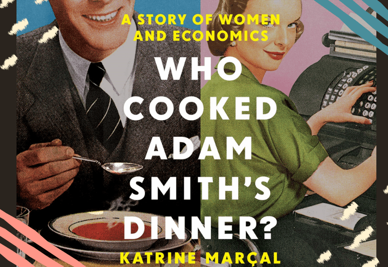 Who Cooked Adam Smith's Dinner